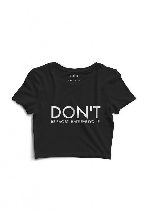 For Fun Dont Be Racist Hate Everyone Siyah Crop Top